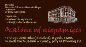 """""""Ocalone od niepamięci"""" - wystawa z okazji 70-lecia Muzeum w Łomży"""